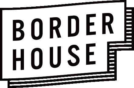 BORDER HOUSE